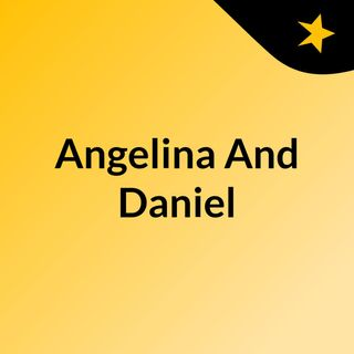 Angelina And Daniel