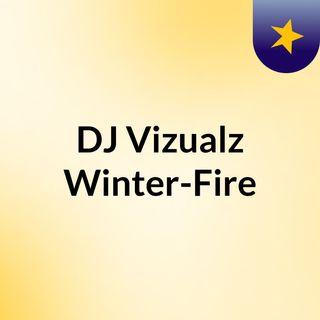 DJ Vizualz Winter-Fire
