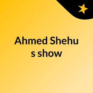 Episode 1 Mohammed Shehu Ahmed's show