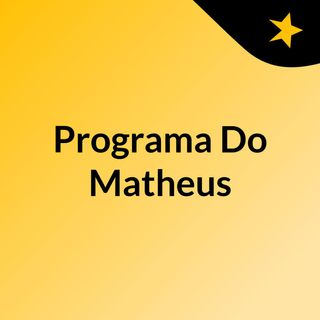 # Programa Do Matheus /Começo