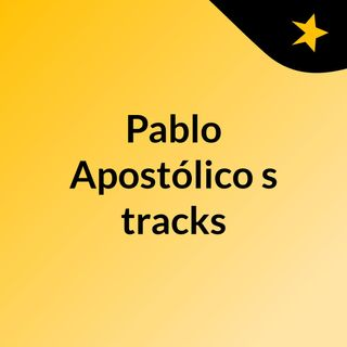 Episódio 29 - Pablo Apostólico's tracks