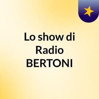 Lo show di Radio BERTONI