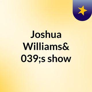 Joshua Going Live