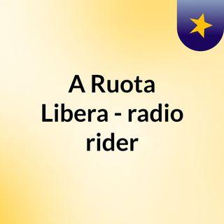A Ruota Libera - radio rider
