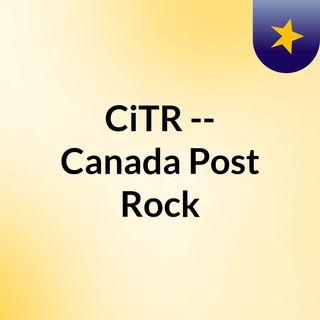 CiTR -- Canada Post Rock
