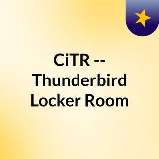 CiTR -- Thunderbird Locker Room