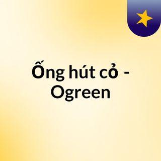 Ống hút cỏ - Ogreen