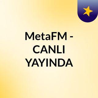 MetaFM - CANLI YAYINDA