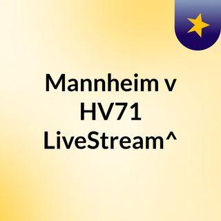 Mannheim v HV71 LiveStream^?