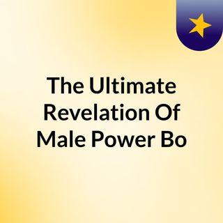 The Ultimate Revelation Of Male Power Bo