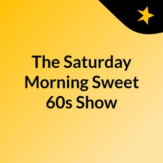 The Sweet Saturday Morning 60s Show Nat And Brent 31st October 2020