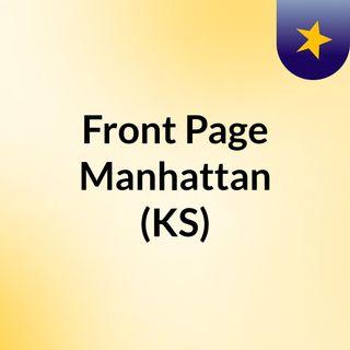 Front Page Manhattan (KS)