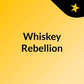 Whiskey Rebellion - Pilot
