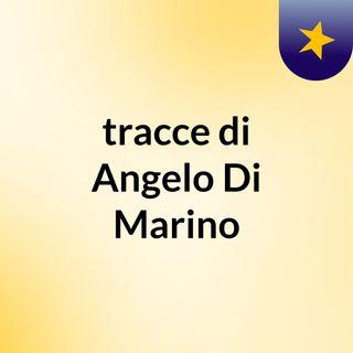 tracce di Angelo Di Marino