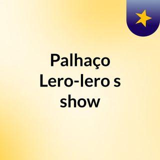 Palhaço Lero-lero's show