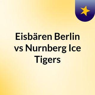 Eisbären Berlin vs Nurnberg Ice Tigers