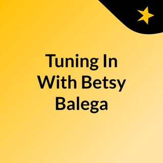 Tuning in with Betsy
