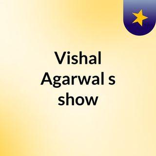 Vishal Agarwal's show