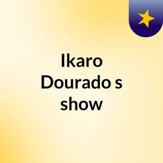 Ikaro Dourado's show