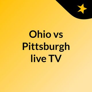 Ohio vs Pittsburgh live TV