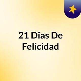 21 Dias De Felicidad