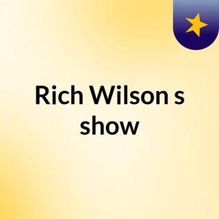 Rich Wilson's show
