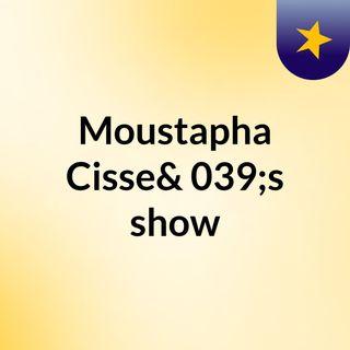 Moustapha Cisse's show
