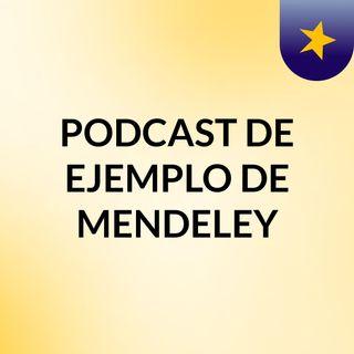 PODCAST DE EJEMPLO DE MENDELEY
