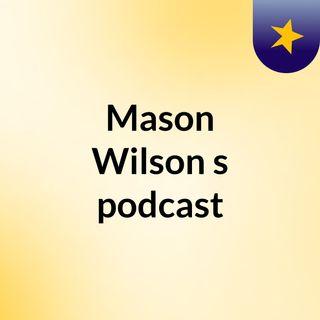 Mason Wilson's podcast