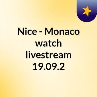 Nice - Monaco watch livestream  19.09.2