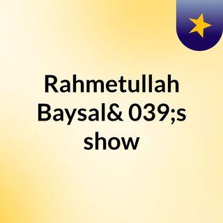 Rahmetullah Baysal's show