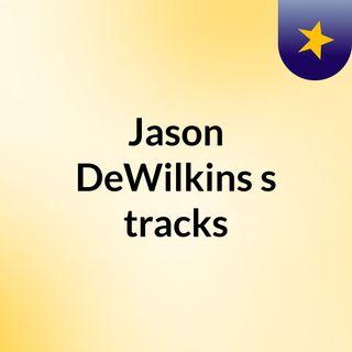 Jason DeWilkins's tracks