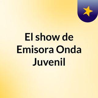 El show de Emisora Onda Juvenil