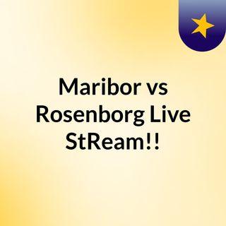 Maribor vs Rosenborg Live'StReam!!
