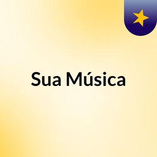 Episódio 1 - Sua Música