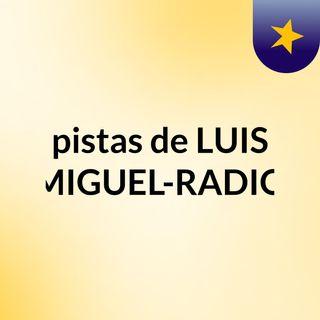 pistas de LUIS MIGUEL-RADIO