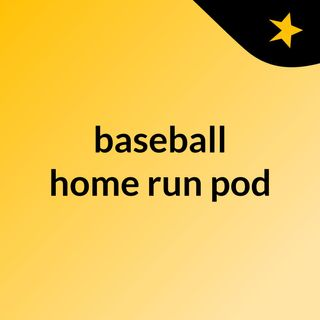 baseball  home run pod