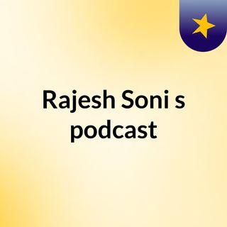 Rajesh Soni's podcast