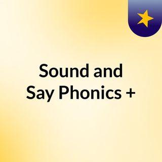 Sound and Say Phonics +