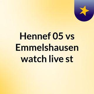 Hennef 05 vs Emmelshausen watch live st