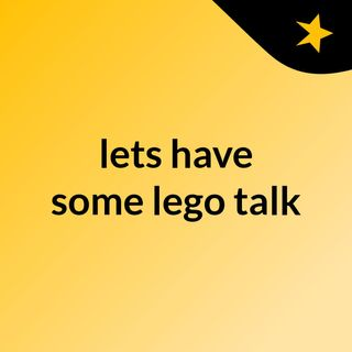 lets have some lego talk