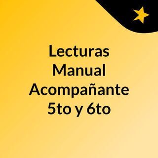 Lecturas Manual Acompañante 5to y 6to
