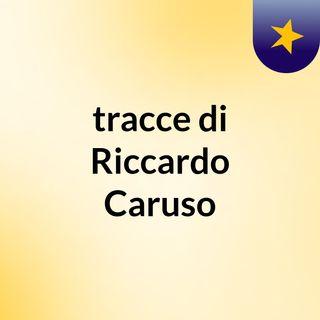 tracce di Riccardo Caruso