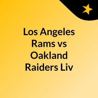 Los Angeles Rams vs Oakland Raiders Liv