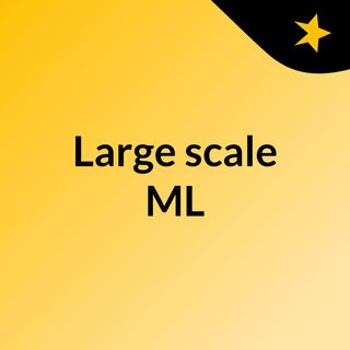 Get the powerful solution for large scale ML
