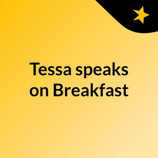 Tessa speaks on Breakfast