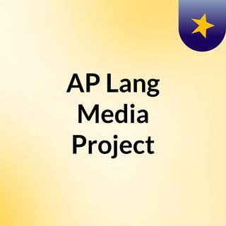 AP Lang Media Project