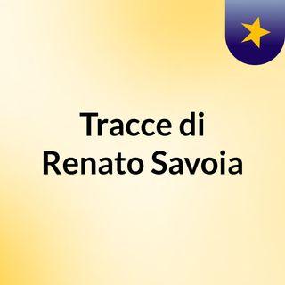Tracce di Renato Savoia