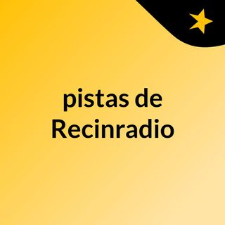 pistas de Recinradio