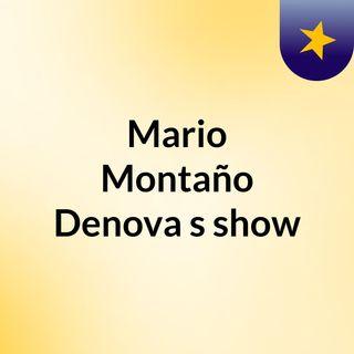 Mario Montaño Denova's show